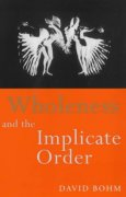 Wholeness and the Implicate Order of the Cosmos by physicist David Bohm - Nature and structure of the Universe