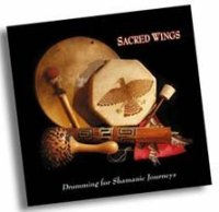 Sacred Wings shamanism CD - Shamanic Journey Drumming with drum, rattle & Native American Tribal Instrument